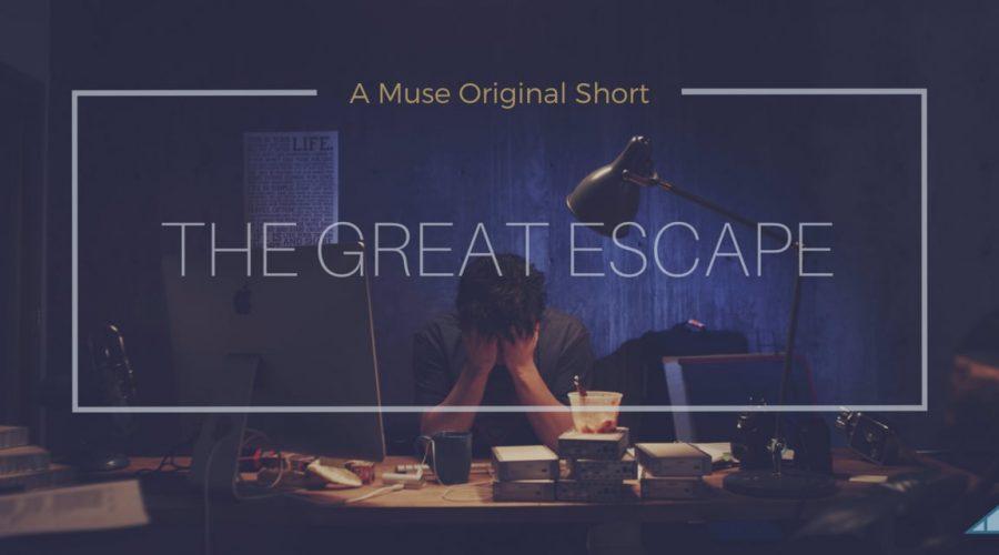 The Great Escape. A Muse original short film.